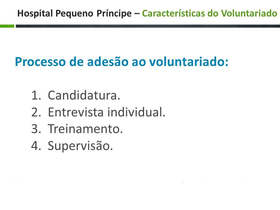 Hospital Pequeno Príncipe – Características do Voluntariado Processo de adesão ao voluntariado: 1.Candidatura.