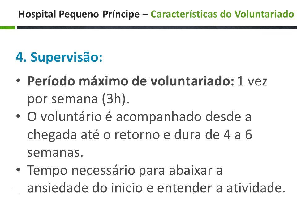Hospital Pequeno Príncipe – Características do Voluntariado 4.
