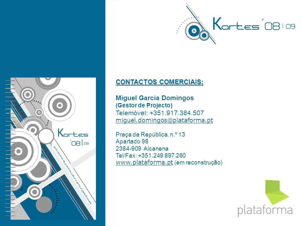 PLATAFORMA é uma marca registada da empresa VCMD – Edições Especializadas, Lda. CONTACTOS COMERCIAIS: Miguel Garcia Domingos (Gestor de Projecto) Tele