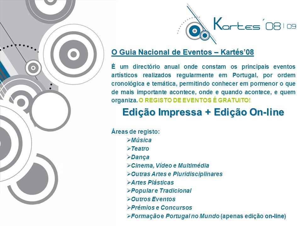 O Guia Nacional de Eventos – Kartés'08 É um directório anual onde constam os principais eventos artísticos realizados regularmente em Portugal, por or
