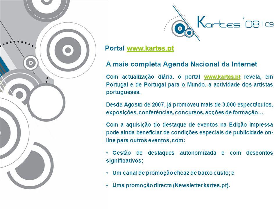 A mais completa Agenda Nacional da Internet www.kartes.pt Com actualização diária, o portal www.kartes.pt revela, em Portugal e de Portugal para o Mundo, a actividade dos artistas portugueses.
