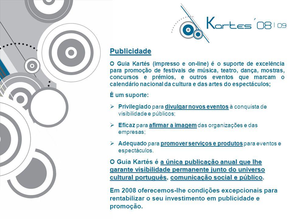 Kartés'08 Guia Nacional de Eventos Cultura, Arte e Espectáculo Publicidade O Guia Kartés (impresso e on-line) é o suporte de excelência para promoção
