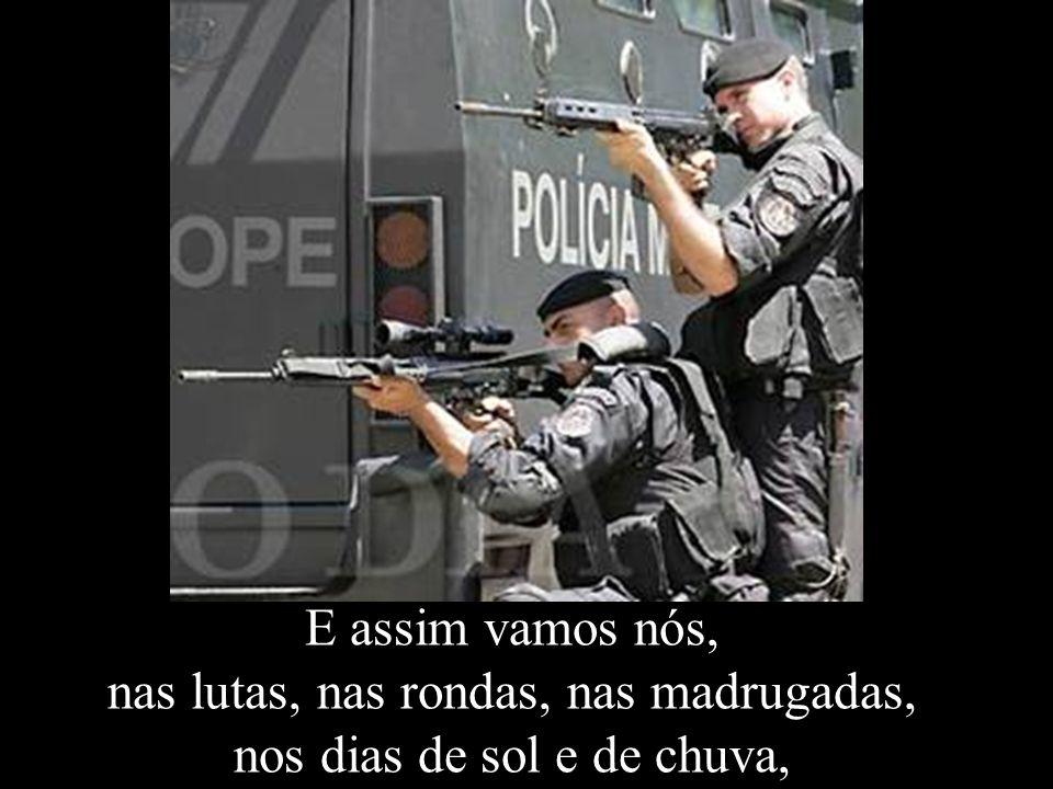 Um certo policial, chuvas de balas, coração que dispara, uma lagrima que cai, um amigo que se vai...
