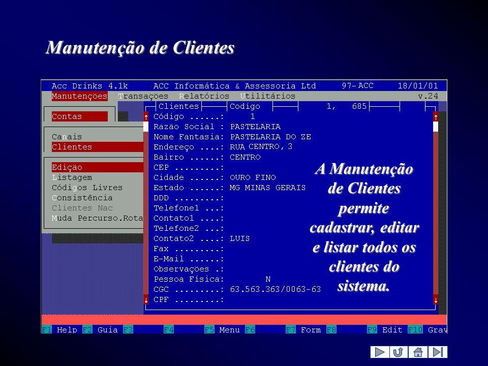 Manutenção de Clientes A Manutenção de Clientes permite cadastrar, editar e listar todos os clientes do sistema.