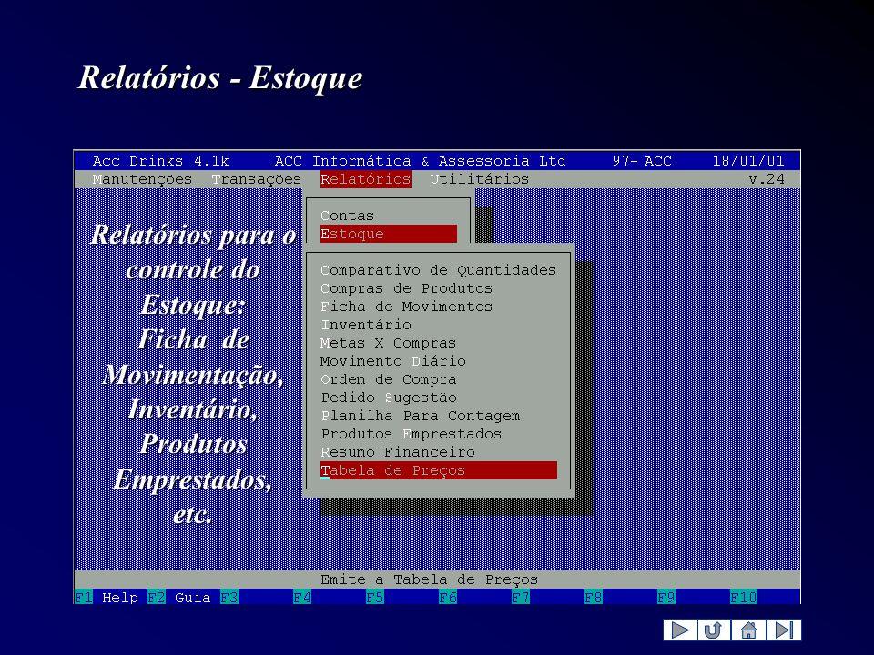 Relatórios - Estoque Relatórios para o controle do Estoque: Ficha de Movimentação, Inventário, Produtos Emprestados, etc.