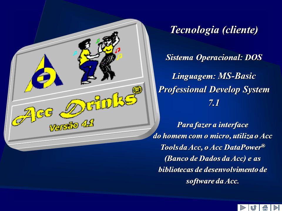 Tecnologia (cliente) Sistema Operacional: DOS Linguagem: MS-Basic Professional Develop System 7.1 Para fazer a interface do homem com o micro, utiliza