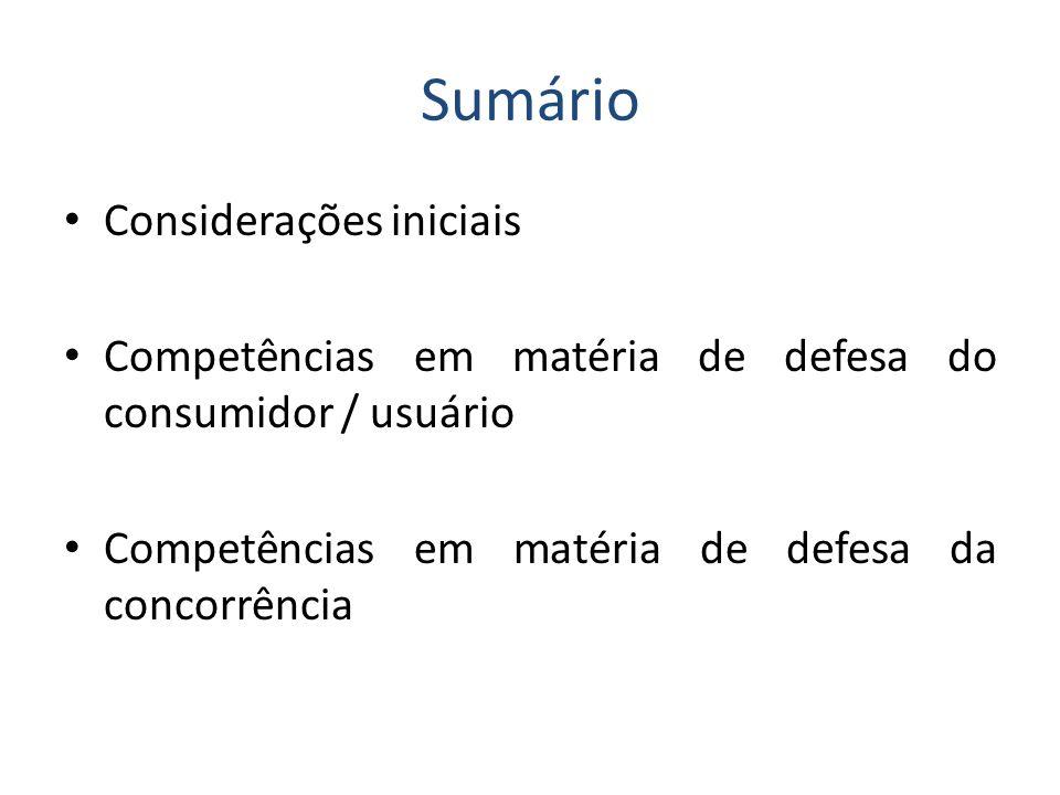 Sumário • Considerações iniciais • Competências em matéria de defesa do consumidor / usuário • Competências em matéria de defesa da concorrência