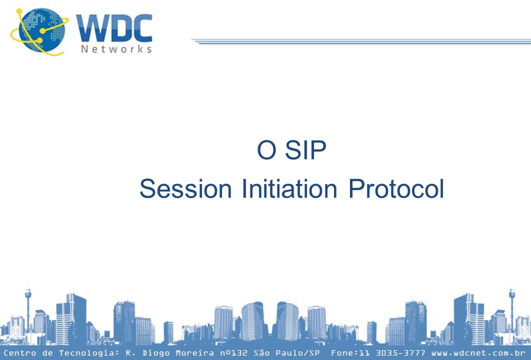 O SIP Session Initiation Protocol