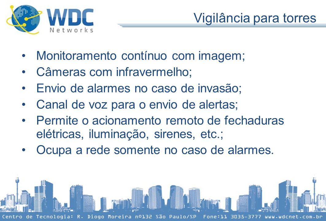 Vigilância para torres •Monitoramento contínuo com imagem; •Câmeras com infravermelho; •Envio de alarmes no caso de invasão; •Canal de voz para o envi