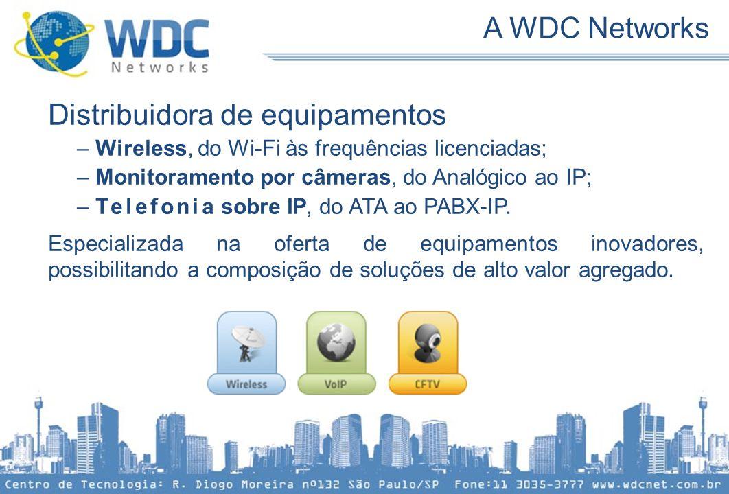 Distribuidora de equipamentos – Wireless, do Wi-Fi às frequências licenciadas; – Monitoramento por câmeras, do Analógico ao IP; – Telefonia sobre IP,
