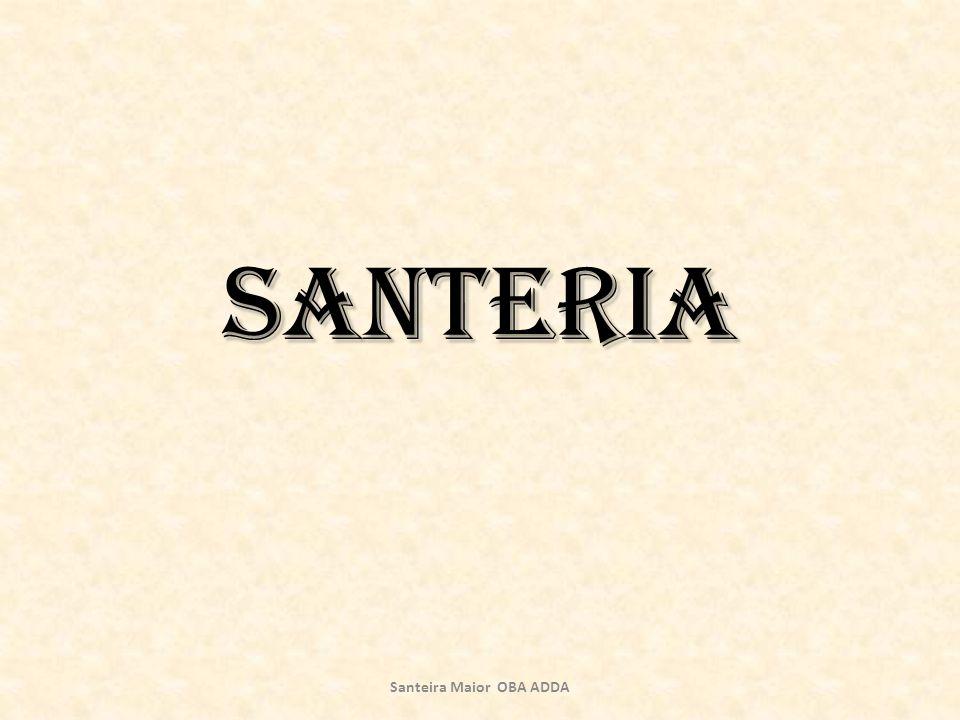 Santeria Santeira Maior OBA ADDA