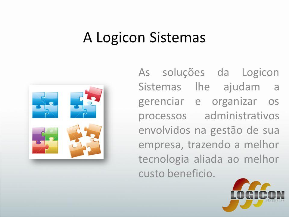 A Logicon Sistemas As soluções da Logicon Sistemas lhe ajudam a gerenciar e organizar os processos administrativos envolvidos na gestão de sua empresa