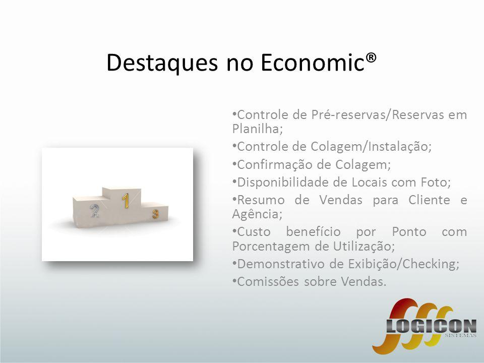 Destaques no Economic® • Controle de Pré-reservas/Reservas em Planilha; • Controle de Colagem/Instalação; • Confirmação de Colagem; • Disponibilidade