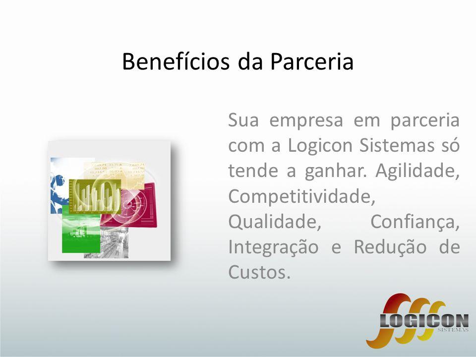 Benefícios da Parceria Sua empresa em parceria com a Logicon Sistemas só tende a ganhar. Agilidade, Competitividade, Qualidade, Confiança, Integração