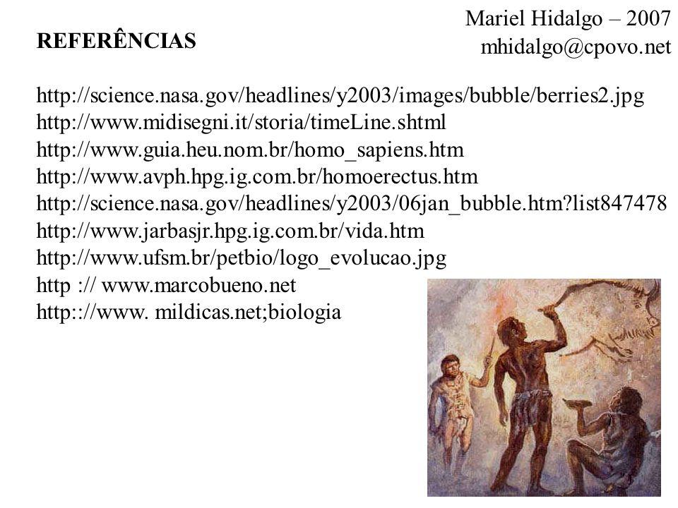 REFERÊNCIAS http://science.nasa.gov/headlines/y2003/images/bubble/berries2.jpg http://www.midisegni.it/storia/timeLine.shtml http://www.guia.heu.nom.b