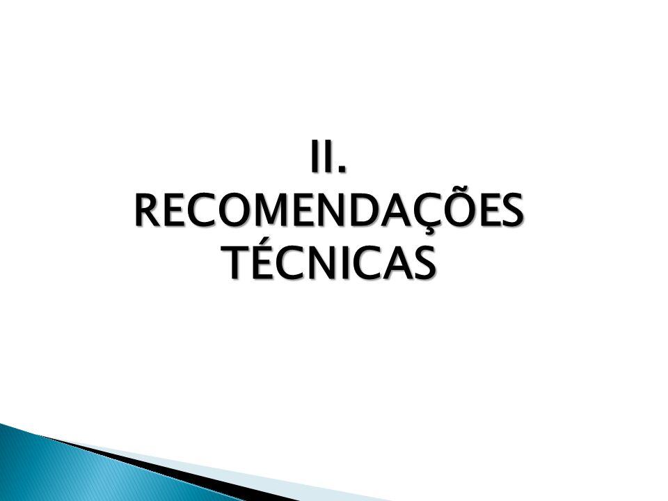 II. RECOMENDAÇÕES TÉCNICAS