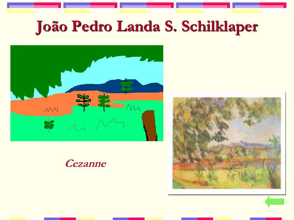 João Pedro Landa S. Schilklaper Cezanne