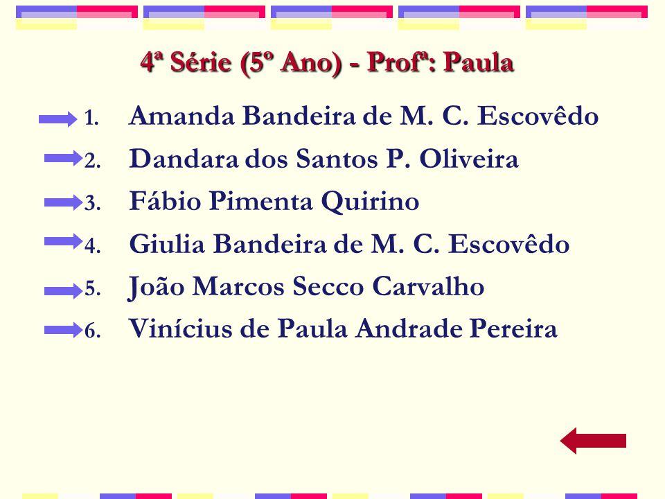 4ª Série (5º Ano) - Profª: Paula 1.Amanda Bandeira de M.