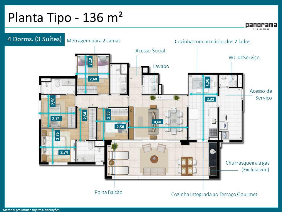 Material preliminar sujeito a alterações. Planta Tipo - 136 m² 4 Dorms. (3 Suítes) 2,54 2,50 2,74 2,75 2,56 2,50 4,68 2,32 5,25 3,10 2,60 Porta Balcão