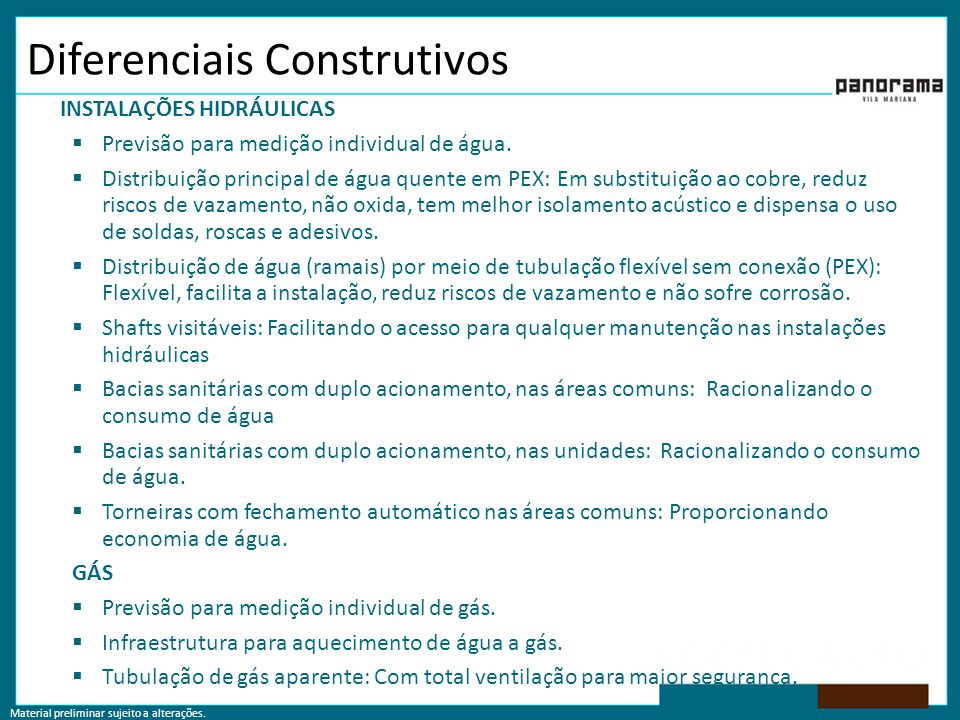 Material preliminar sujeito a alterações. Diferenciais Construtivos INSTALAÇÕES HIDRÁULICAS  Previsão para medição individual de água.  Distribuição