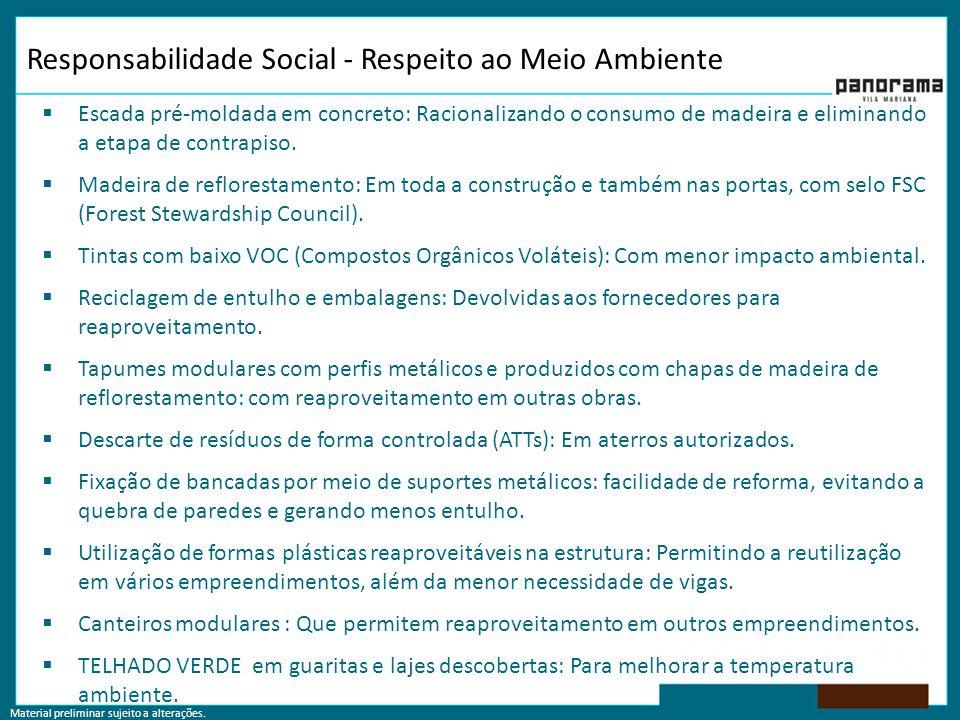 Material preliminar sujeito a alterações. Responsabilidade Social - Respeito ao Meio Ambiente  Escada pré-moldada em concreto: Racionalizando o consu