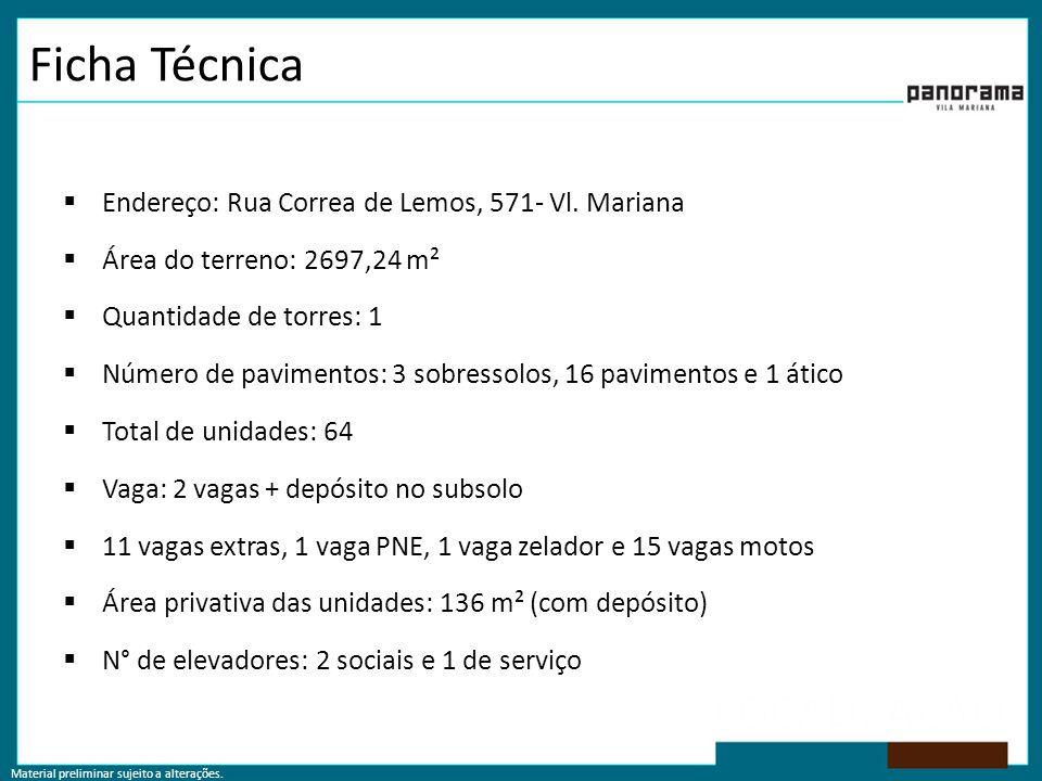 Ficha Técnica  Endereço: Rua Correa de Lemos, 571- Vl. Mariana  Área do terreno: 2697,24 m²  Quantidade de torres: 1  Número de pavimentos: 3 sobr