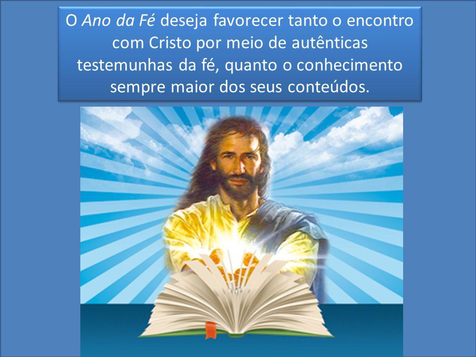 O Ano da Fé deseja favorecer tanto o encontro com Cristo por meio de autênticas testemunhas da fé, quanto o conhecimento sempre maior dos seus conteúd