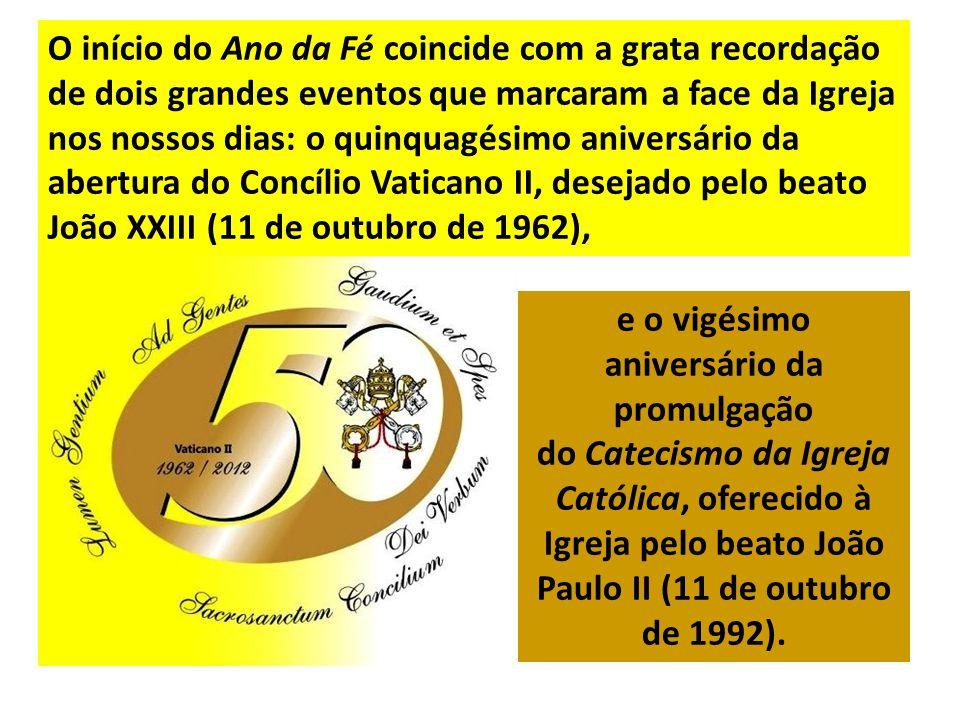 e o vigésimo aniversário da promulgação do Catecismo da Igreja Católica, oferecido à Igreja pelo beato João Paulo II (11 de outubro de 1992). O início