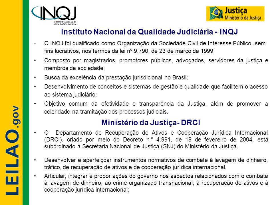 Instituto Nacional da Qualidade Judiciária - INQJ -O INQJ foi qualificado como Organização da Sociedade Civil de Interesse Público, sem fins lucrativo
