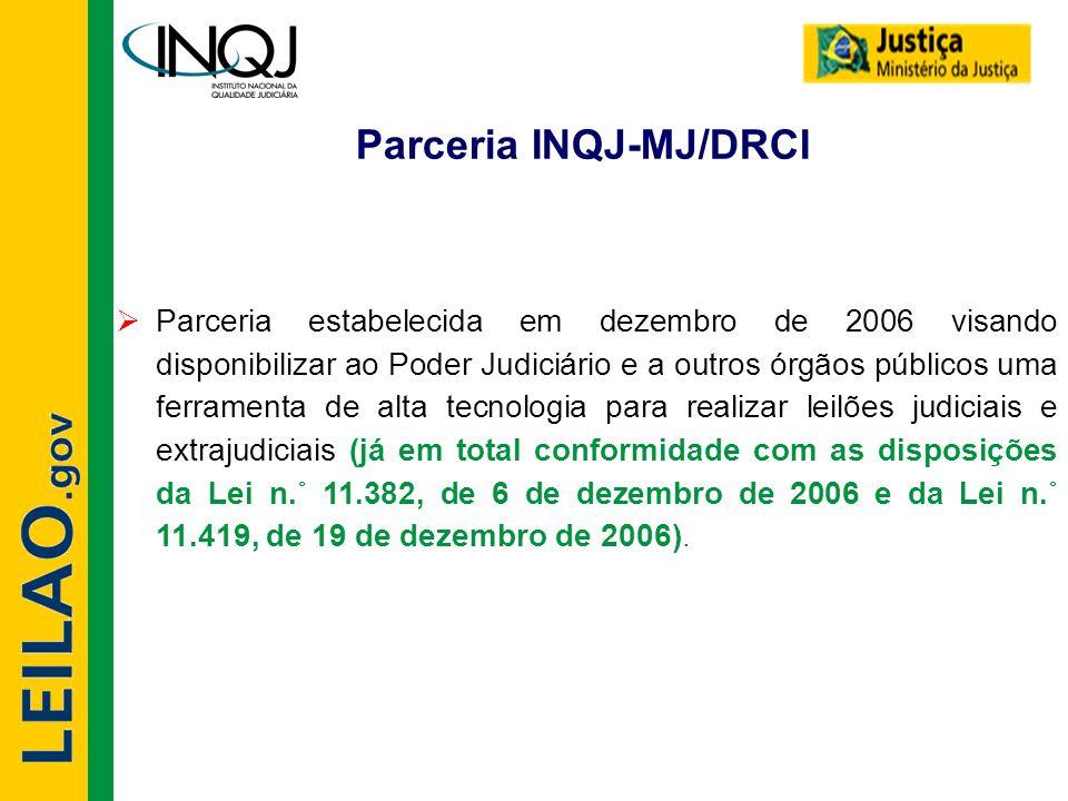 Parceria INQJ-MJ/DRCI  Parceria estabelecida em dezembro de 2006 visando disponibilizar ao Poder Judiciário e a outros órgãos públicos uma ferramenta