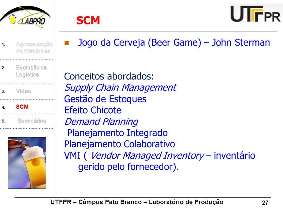 27  Jogo da Cerveja (Beer Game) – John Sterman Conceitos abordados: Supply Chain Management Gestão de Estoques Efeito Chicote Demand Planning Planeja