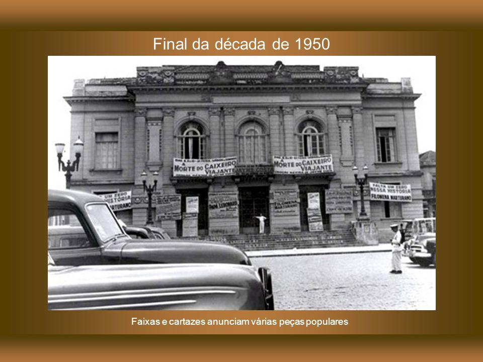 Década de 1950 A elegância do Teatro Municipal, a tranquilidade das ruas.