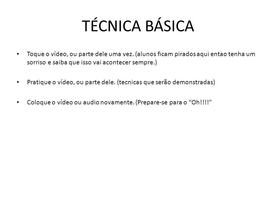 TÉCNICA BÁSICA (cont.) • Trabalhe frase por frase.
