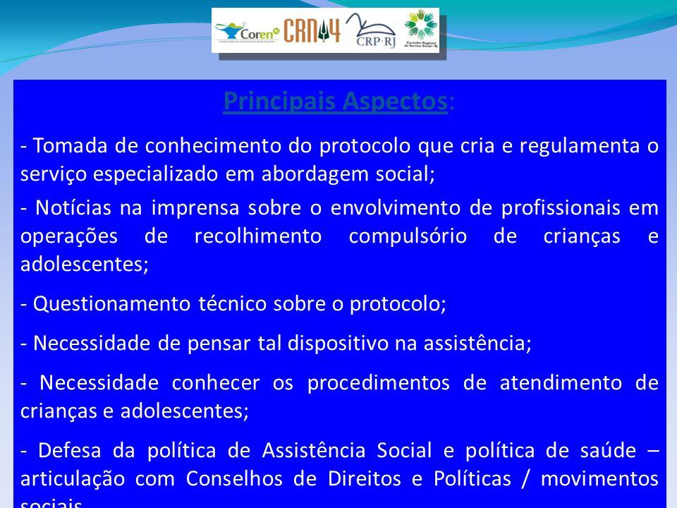 Principais Aspectos: - Tomada de conhecimento do protocolo que cria e regulamenta o serviço especializado em abordagem social; - Notícias na imprensa