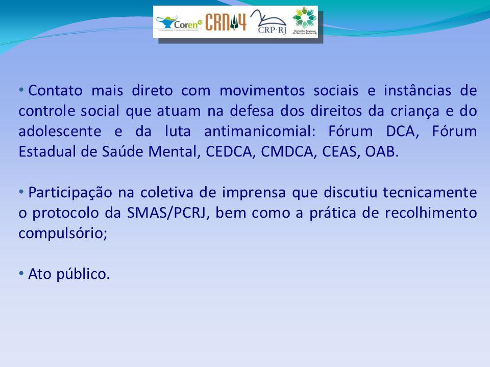 • Contato mais direto com movimentos sociais e instâncias de controle social que atuam na defesa dos direitos da criança e do adolescente e da luta an