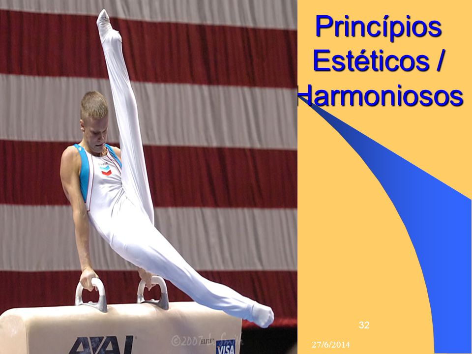 27/6/2014 32 Princípios Estéticos / Harmoniosos