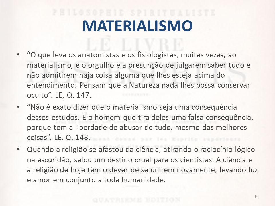 """MATERIALISMO • """"O que leva os anatomistas e os fisiologistas, muitas vezes, ao materialismo, é o orgulho e a presunção de julgarem saber tudo e não ad"""