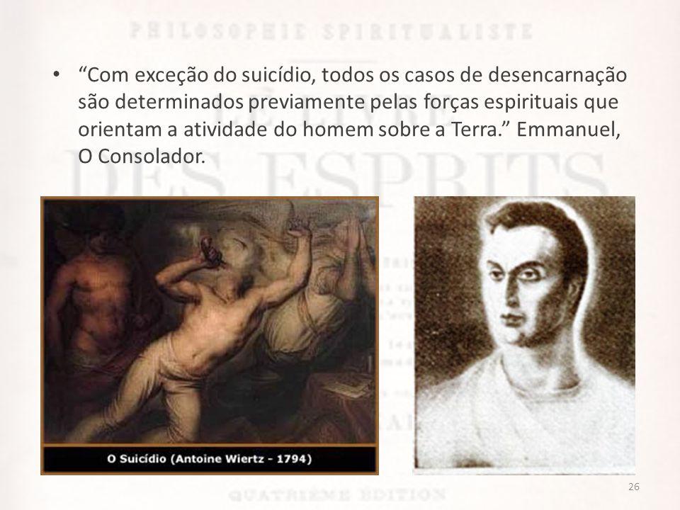 """• """"Com exceção do suicídio, todos os casos de desencarnação são determinados previamente pelas forças espirituais que orientam a atividade do homem so"""