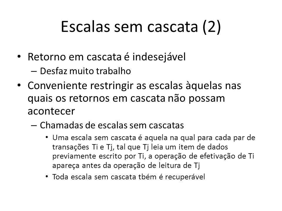 Escalas sem cascata (2) • Retorno em cascata é indesejável – Desfaz muito trabalho • Conveniente restringir as escalas àquelas nas quais os retornos e