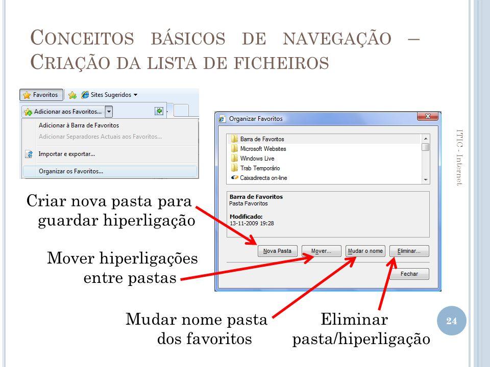 C ONCEITOS BÁSICOS DE NAVEGAÇÃO – A CEDER A UMA PÁGINA ATRAVÉS DOS FAVORITOS O Internet Explorer permite utilizar um mecanismo para gravar automaticamente o endereço de páginas numa lista de «Favoritos».