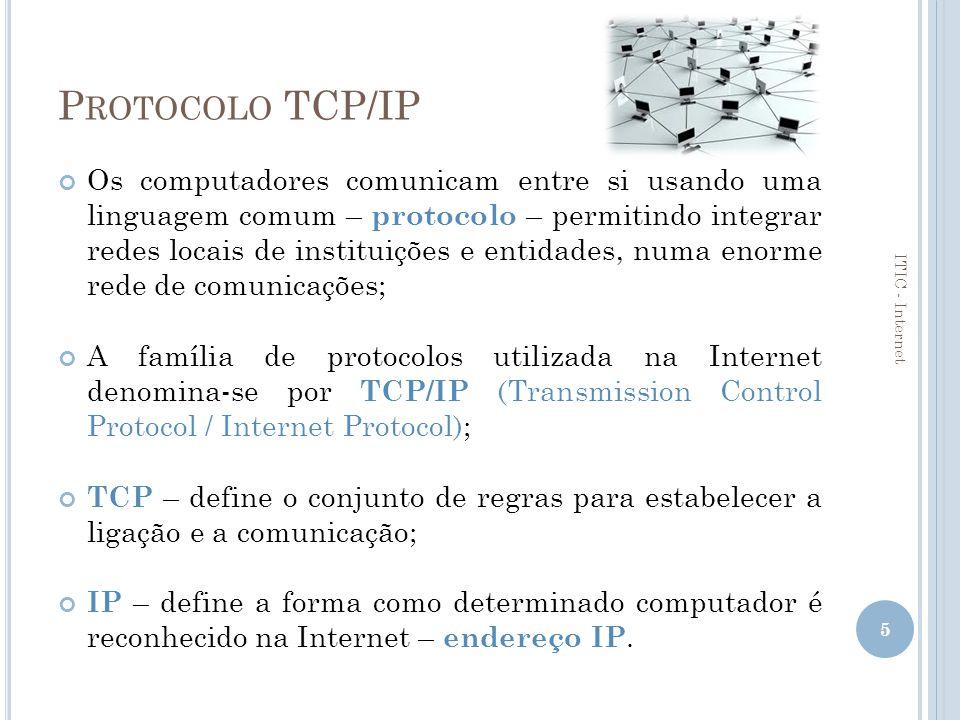 E NDEREÇO IP O endereço IP é constituído por um conjunto de quatro números de 0 a 255, separados por um ponto e tem a seguinte estrutura: ***.***.***.*** (por exemplo: 175.121.12.1).