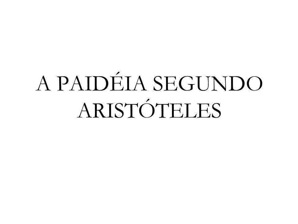 A PAIDÉIA SEGUNDO ARISTÓTELES