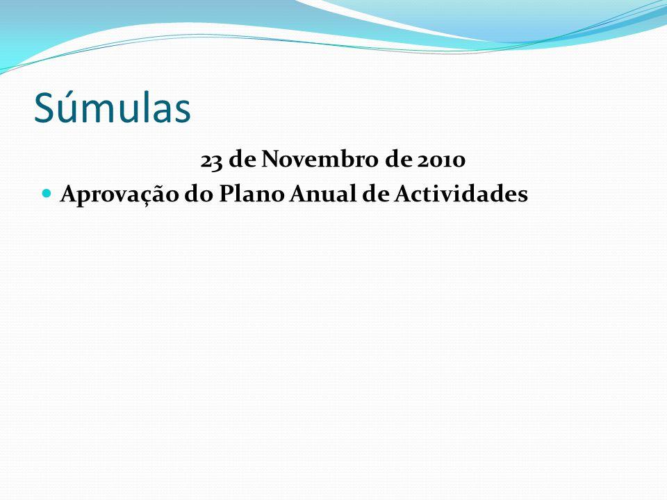 Súmulas 23 de Novembro de 2010  Aprovação do Plano Anual de Actividades