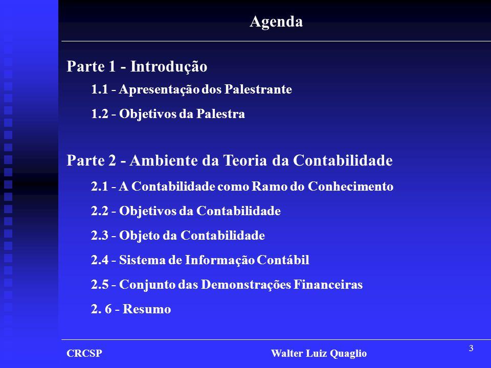 4 Agenda Parte 4 - Aspectos Legais e as Normas Brasileiras de Contabilidade 4.1 - Instrumentos Legais 4.2 - Normas Regulamentares do C.F.C.