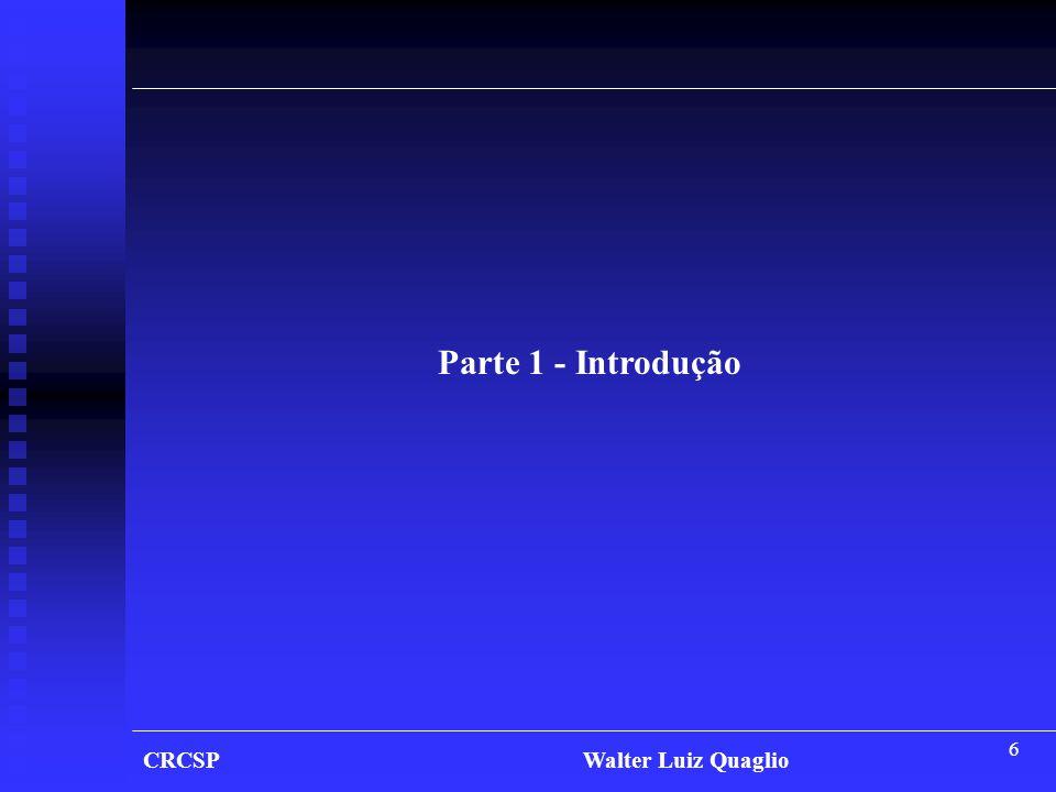 47 CRCSP Walter Luiz Quaglio 3.4 - Princípios Contábeis 3.4.6 - Princípio da Prudência I - Base do Enunciado – CFC 750/93 - Art.