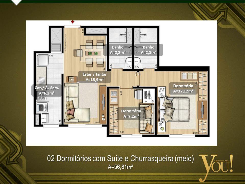 02 Dormitórios com Suíte e Churrasqueira (meio) A=56,81m² DormitórioA=7,2m² DormitórioA=12,12m² BanhoA=2,8m²BanhoA=2,8m² Estar / Jantar A=13,9m² Coz./ Á.