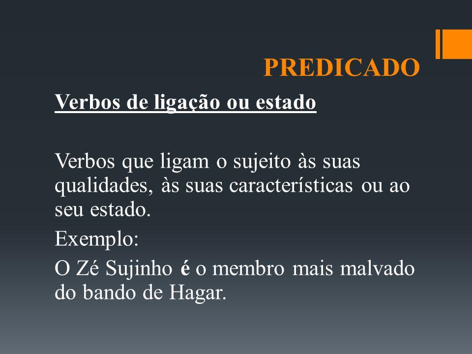 PREDICADO Conceituação Dependendo do núcleo do predicado, ele pode ser: nominal - o núcleo é um nome.