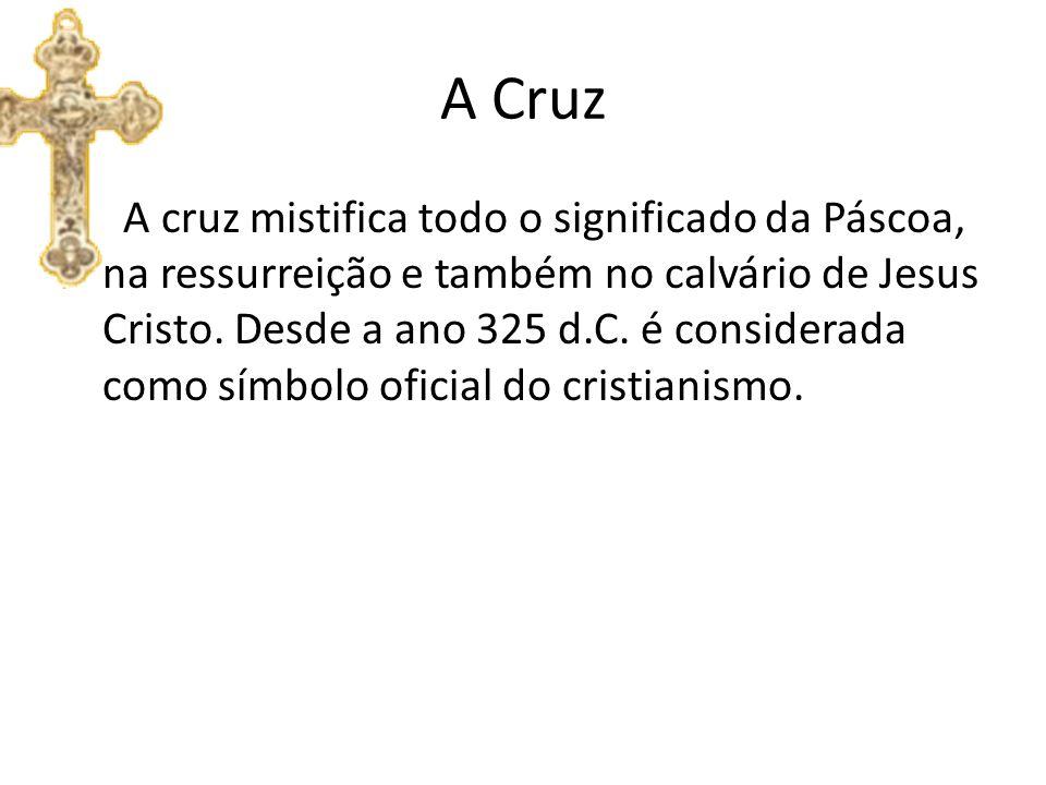 O Cordeirinho da Páscoa • O cordeiro é o símbolo mais antigo da Páscoa.