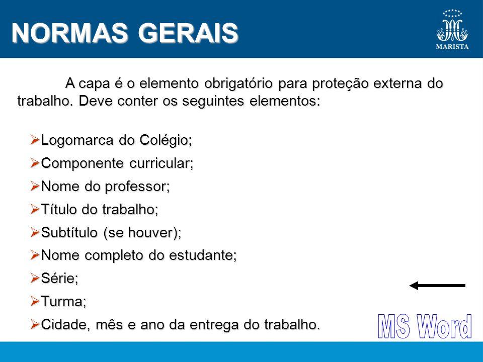 NORMAS GERAIS A capa é o elemento obrigatório para proteção externa do trabalho.