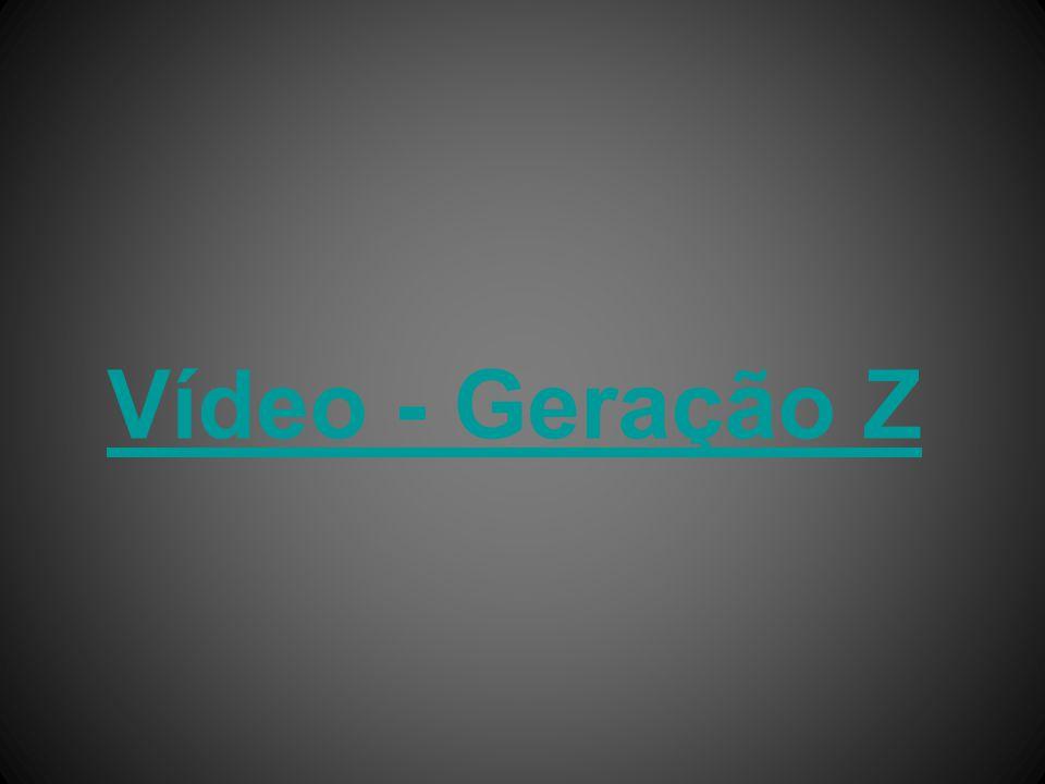 Vídeo - Geração Z